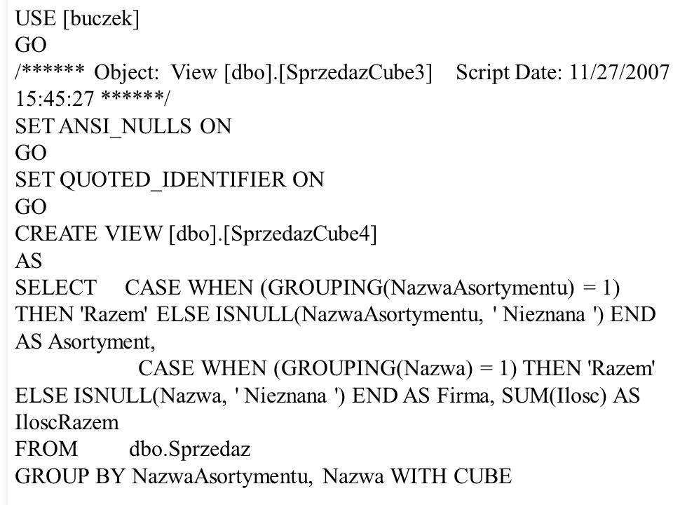 USE [buczek] GO. /****** Object: View [dbo].[SprzedazCube3] Script Date: 11/27/2007 15:45:27 ******/